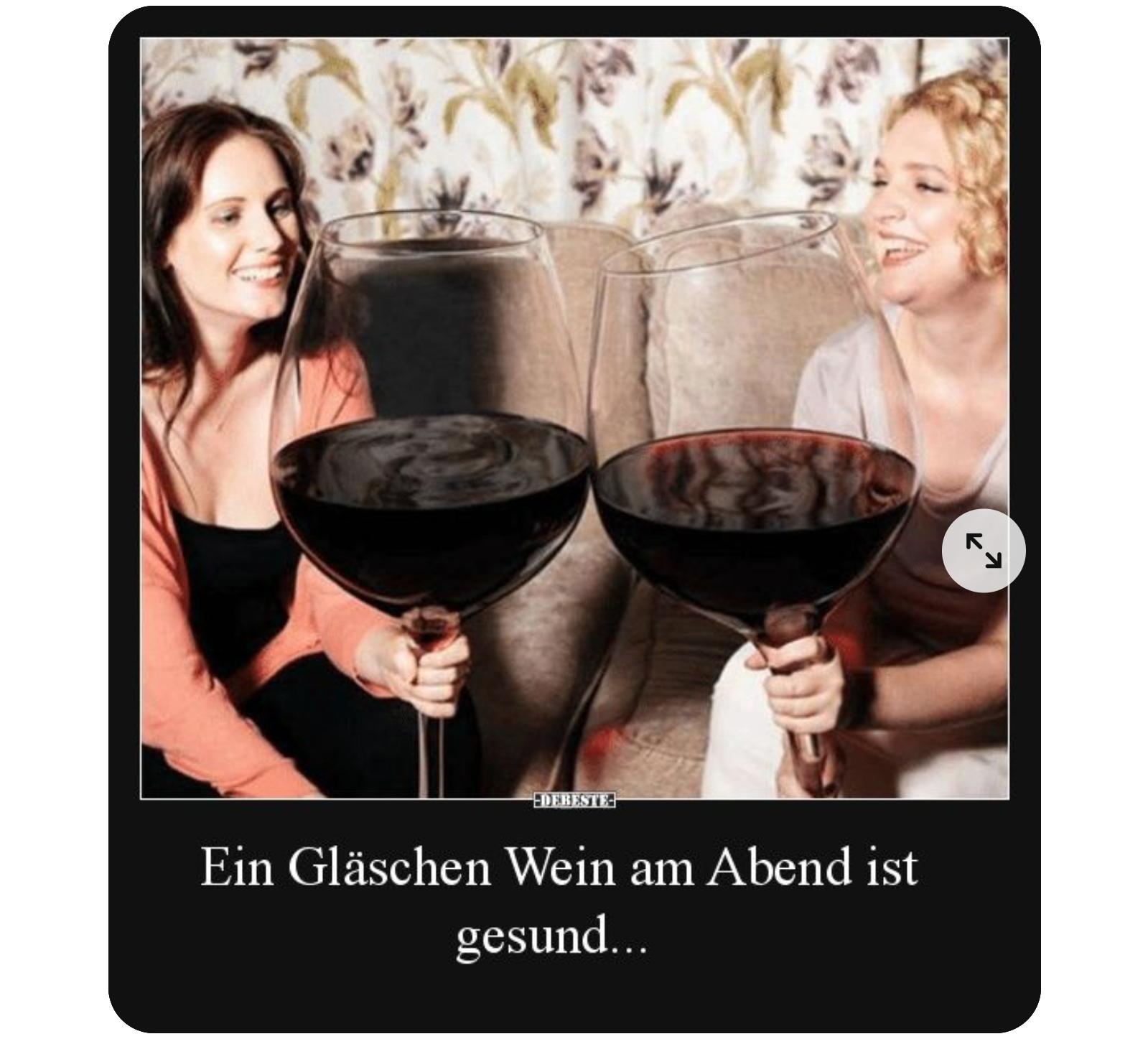 Ein Gläschen Wein am Abend ist gesund.jpeg