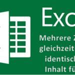 Den gleichen Inhalt gleichzeitig in mehrere Zellen einer Microsoft Excel Tabelle eintragen