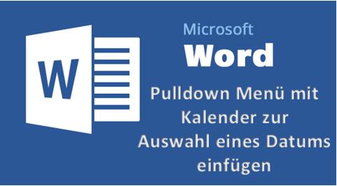 MSMicrosoftWordDatumEntwickleroptionenfreischaltenaktivierennutzenverwendenPullDownPu.png