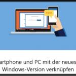 Android oder iOS Smartphone mit Windows 10 PC verknüpfen - So geht es ganz leicht!